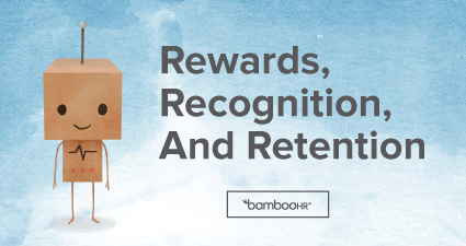 Rewards, Recognition, and Retention — How to Shape Employee Narratives