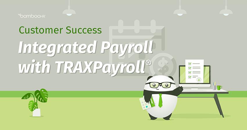 客户成功:与TRAXPayroll®集成的工资单