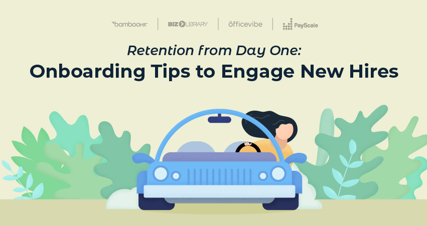 Retention from Day One: Onboarding Tips to Engage New Hires