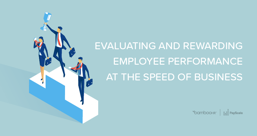 Evaluating and Rewarding Employee Performance at the Speed of Business