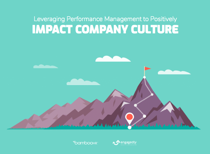 Leveraging Performance Management to Positively Impact Company Culture