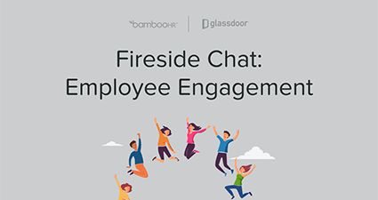 Fireside Chat: Employee Engagement