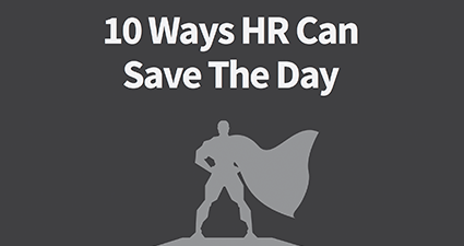 10 Ways HR Can Save The Day
