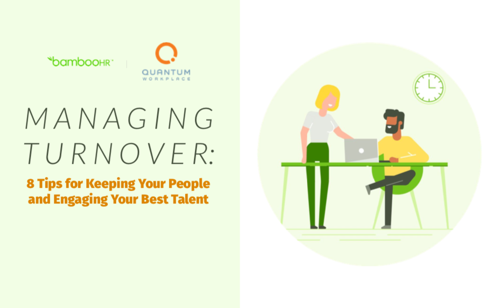 Managing Turnover: 8 Tips for Keeping Your People and Engaging Your Best Talent