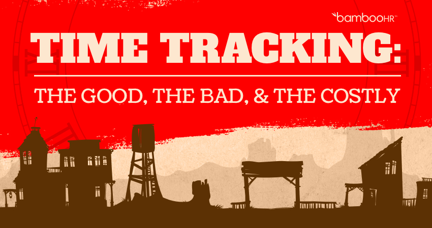 Time Tracking: The Good, The Bad, & The Costly [Infographic]