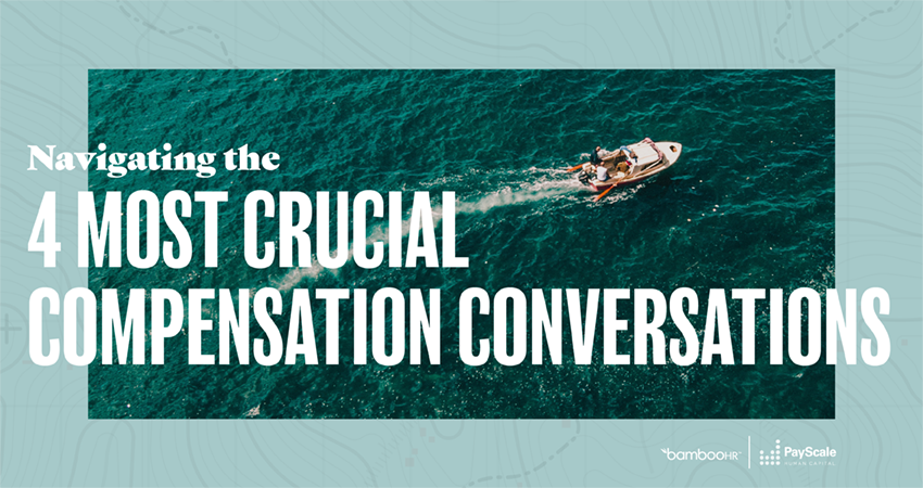 Navigating the 4 Most Crucial Compensation Conversations