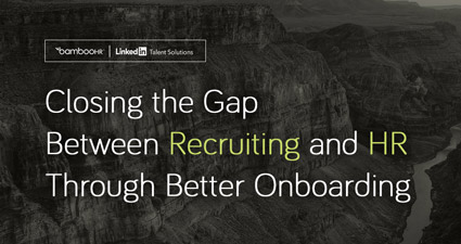 Closing The Gap Between Recruiters And HR Through Better Onboarding