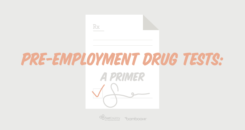 Pre-Employment Drug Tests: A Primer