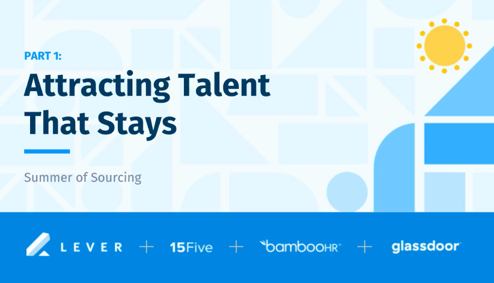 Summer of Sourcing: Attracting Talent That Stays