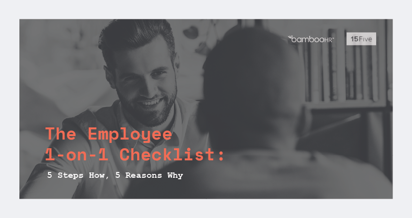 The Employee 1-on-1 Checklist: 5 Steps How, 5 Reasons Why