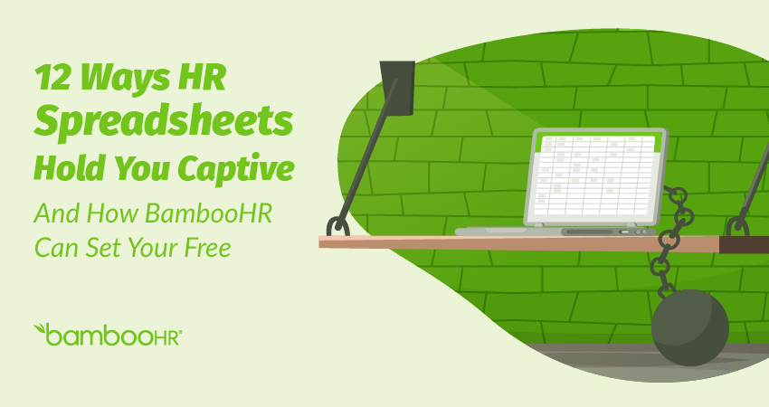HR Spreadsheets - 12 Ways HR Spreadsheets Hold You Captive | BambooHR