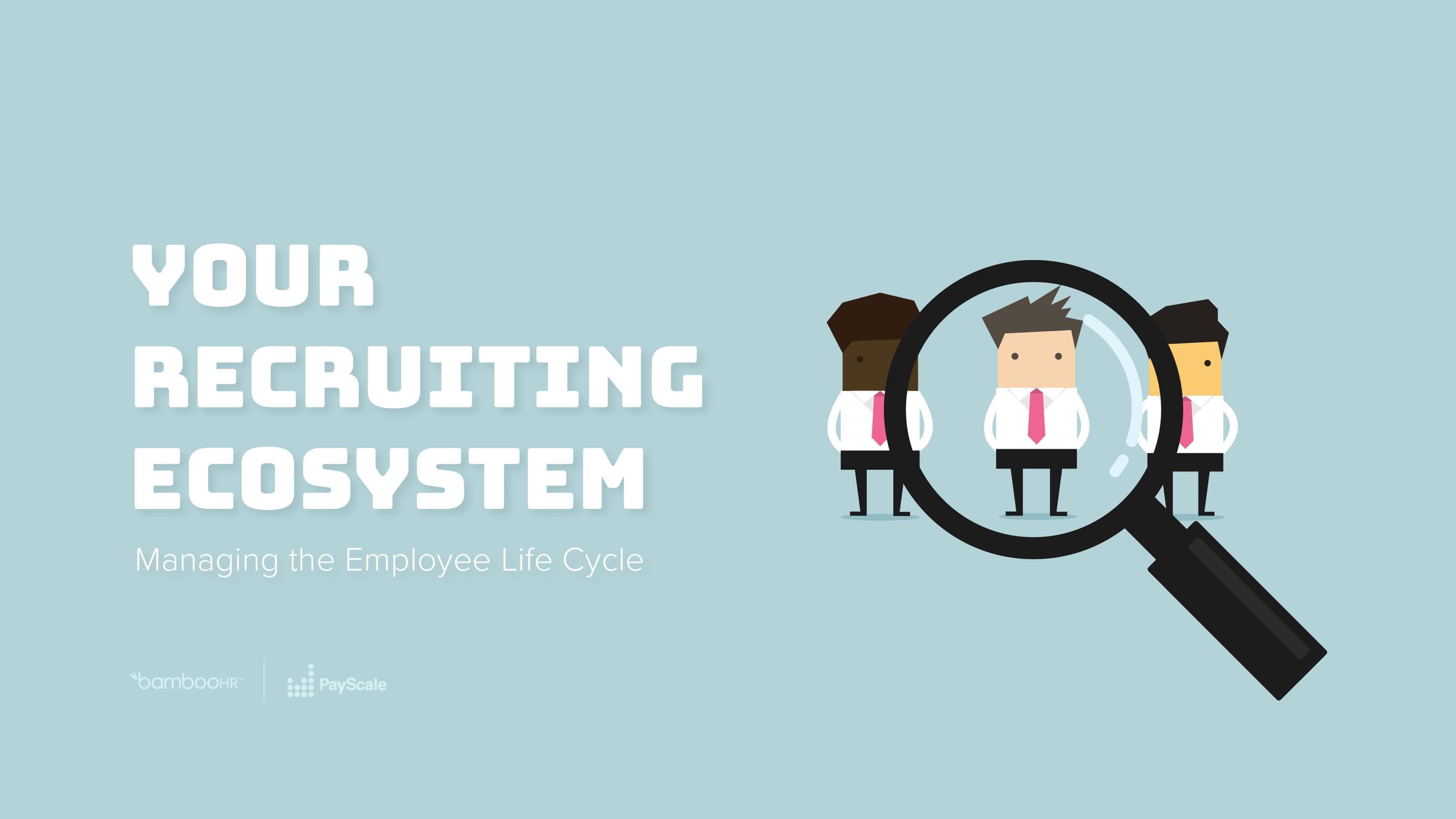你的招聘生态系统:管理员工生命周期