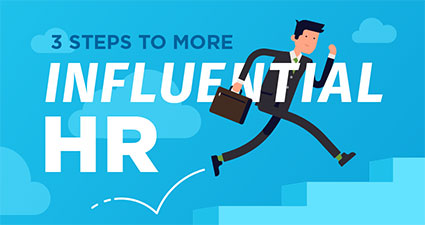 Three Steps to More Influential HR