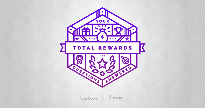 Your Total Rewards Questions Answered