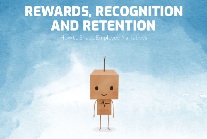 Rewards, Recognition and Retention: How to Shape Employee Narratives