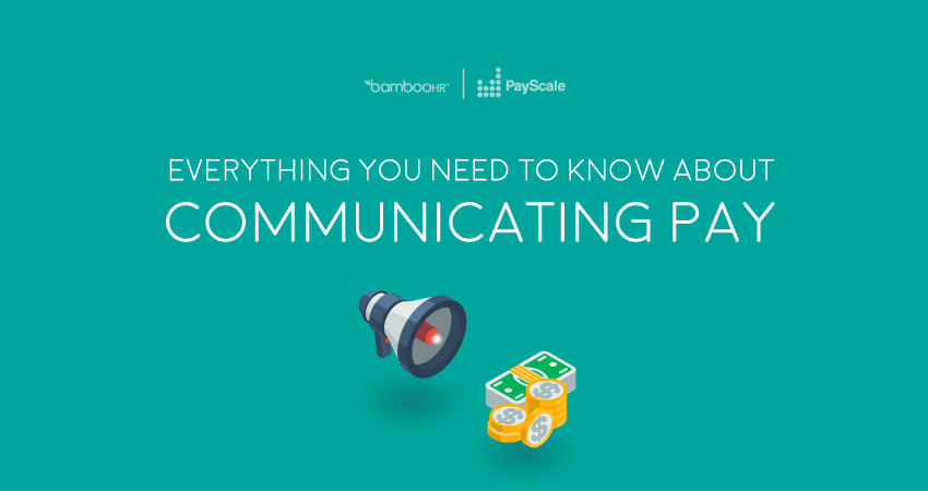 Everything You Need To Know About Communicating Pay