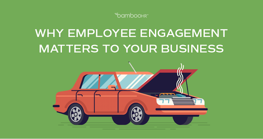 Why Employee Engagement Matters To Your Business - BambooHR Infographic