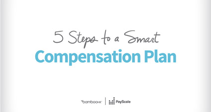5 Steps To A Smart Compensation Plan