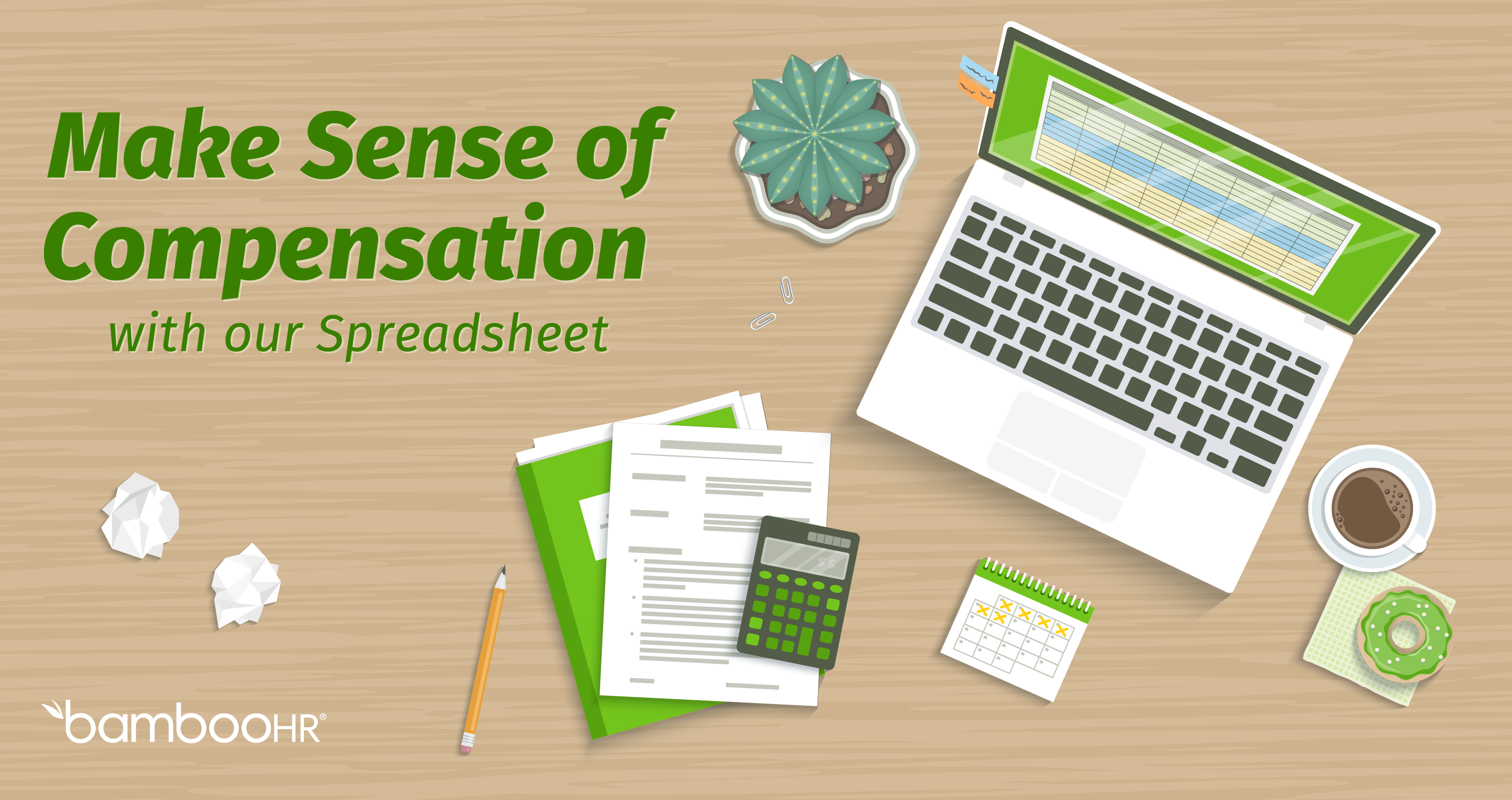 The Compensation Starter Kit: Make Sense of Compensation with our Spreadsheet