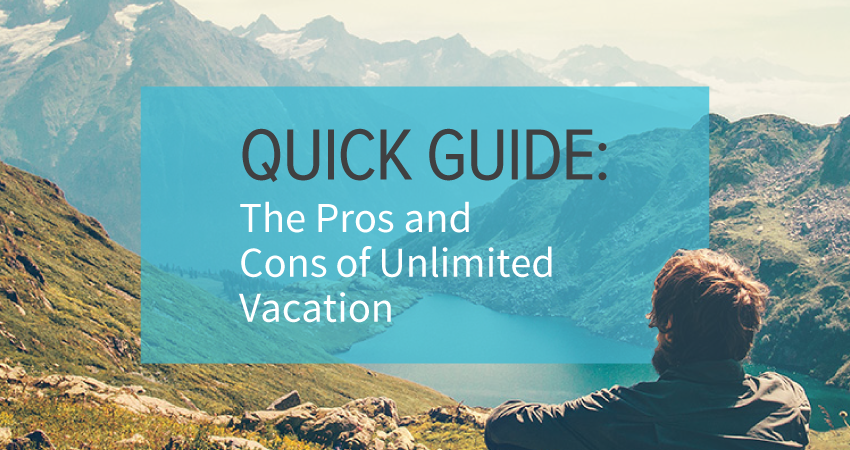 Unlimited PTO: The Pros and Cons of Unlimited Vacation