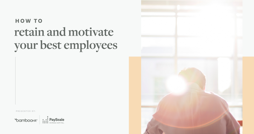 How to Retain and Motivate Your Best Employees