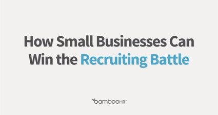 Win The Recruiting Battle - Beat The Big Companies