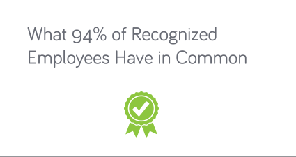 Employee Recognition - What 94% Of Employees Have In Common