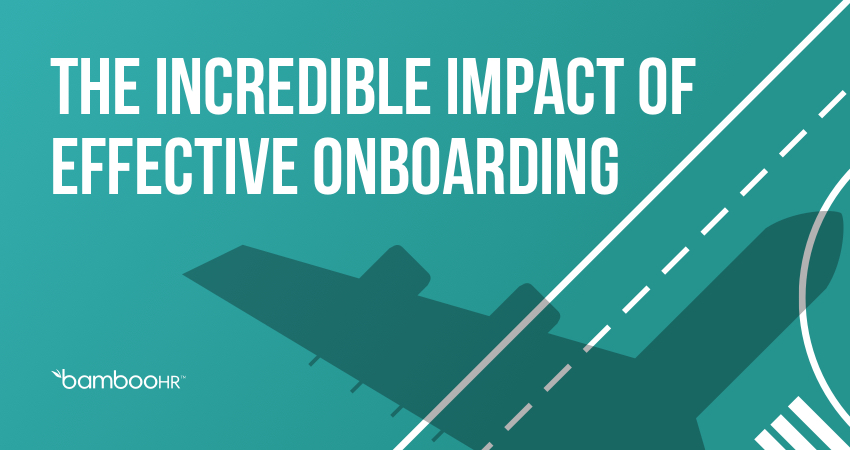 The Incredible Impact of Effective Onboarding
