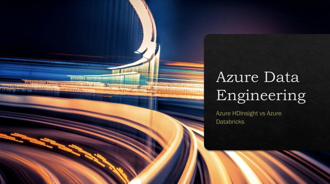 Azure HDinsight versus Azure Databricks