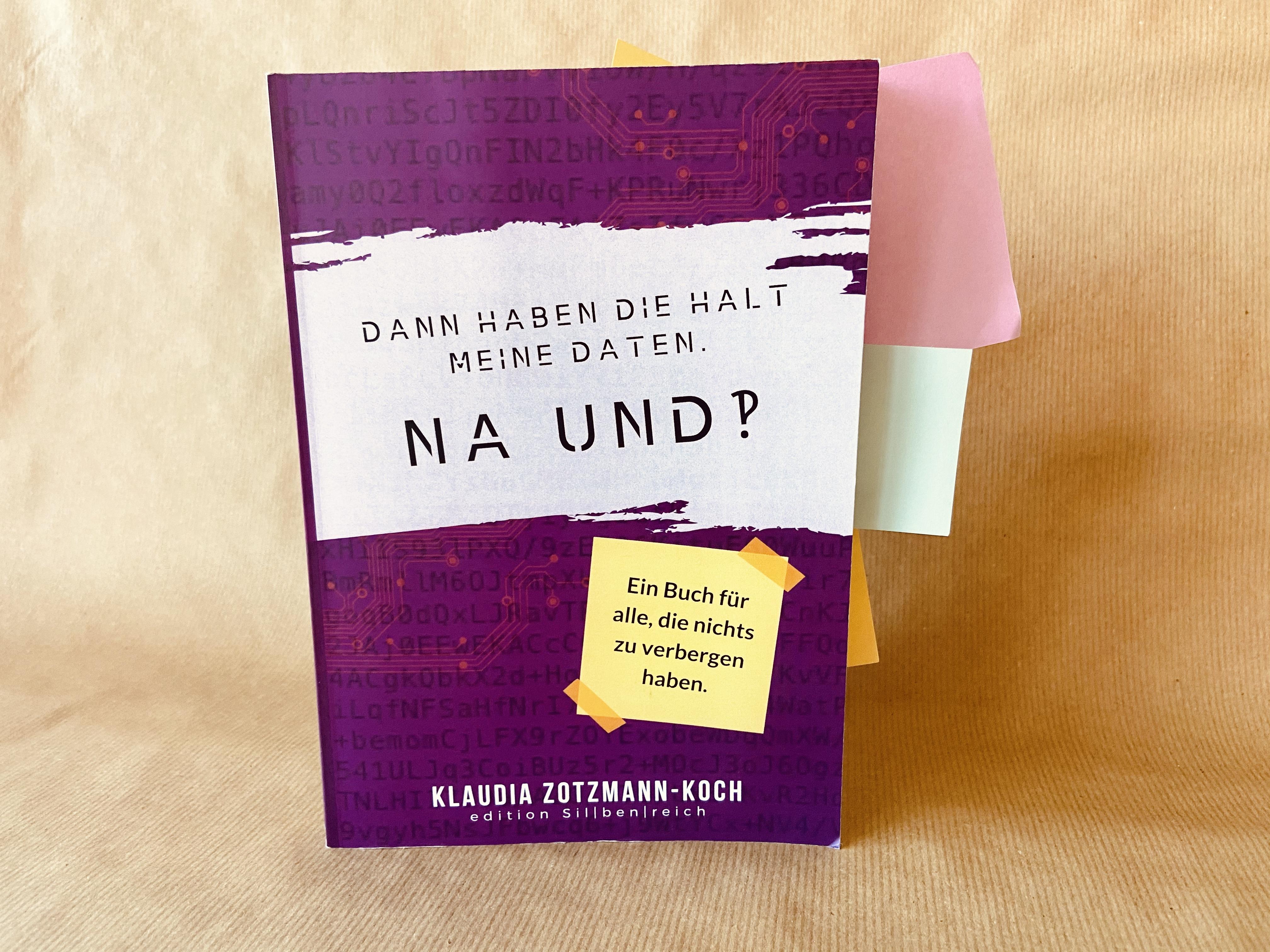 Dann haben die halt meine Daten. Na und? Book by Klaudia Zotzmann Koch