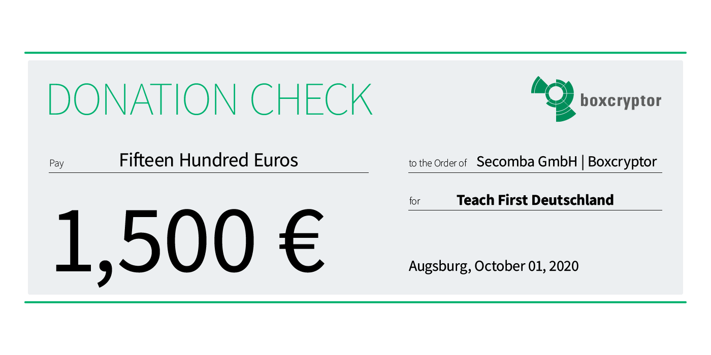 The additional income from the month of September goes to Teach First Deutschland We are pleased to transfer 1500,00 € to the charitable institution.