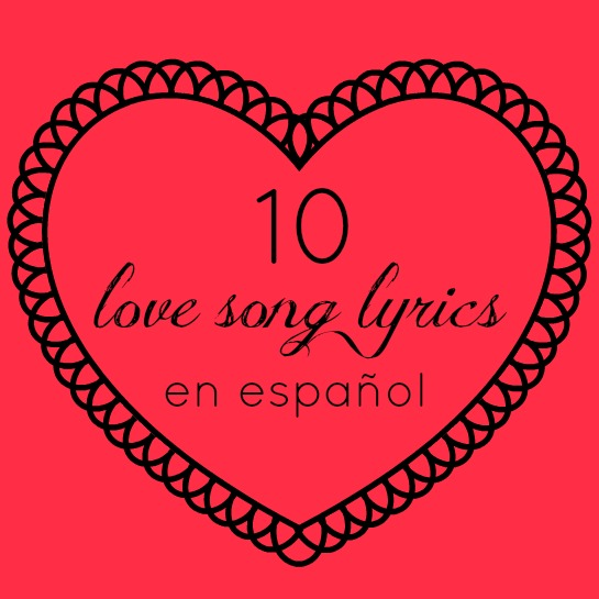 10 Love Songs En Espanol Mom Com