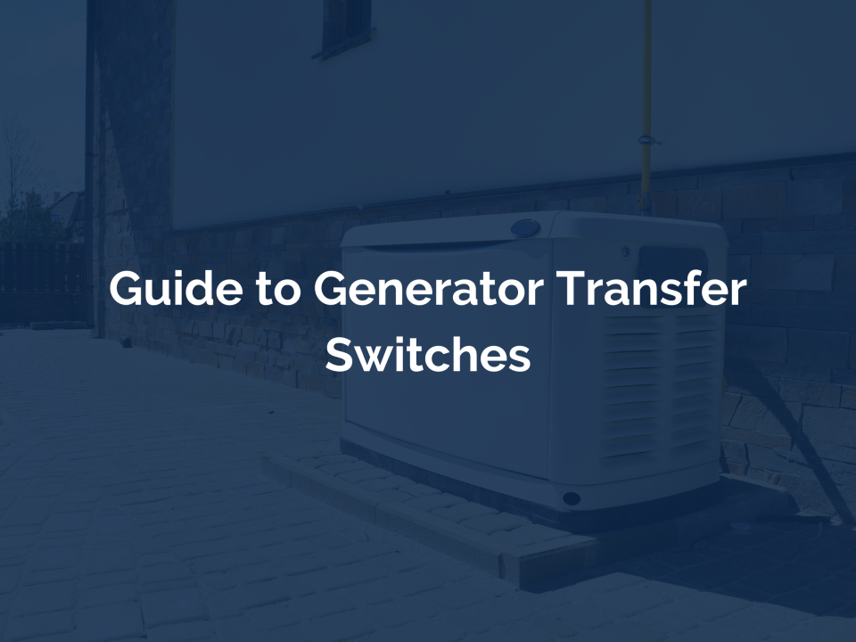 Guide to Generator Transfer Switches