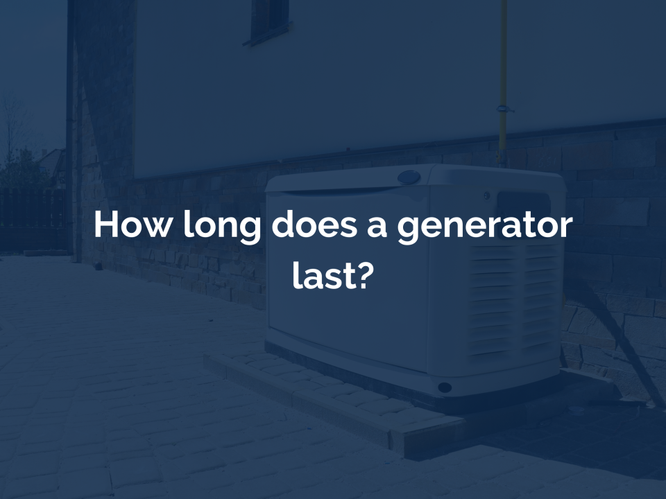 How long does a generator last?