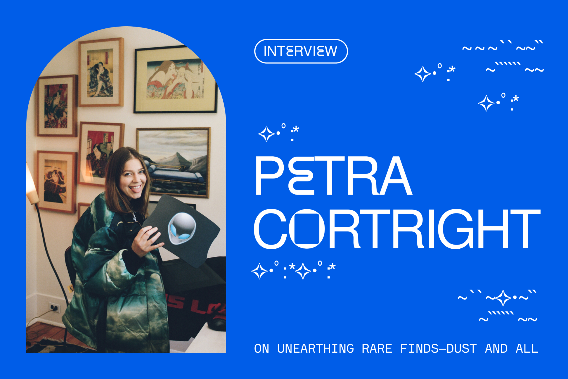 Petra Cortright on unearthing rare finds, dust and all.
