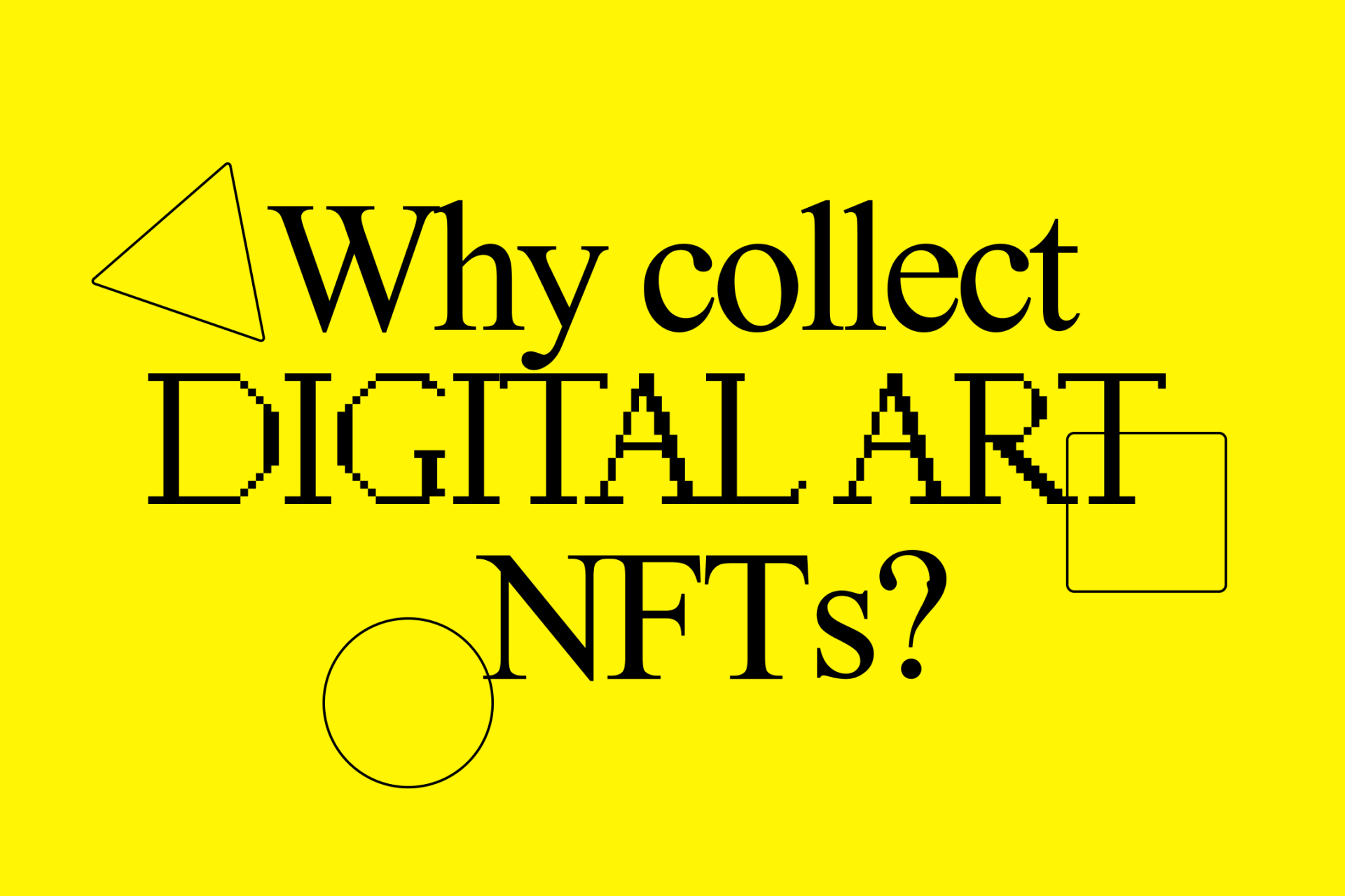 Why collect digital art NFTs?