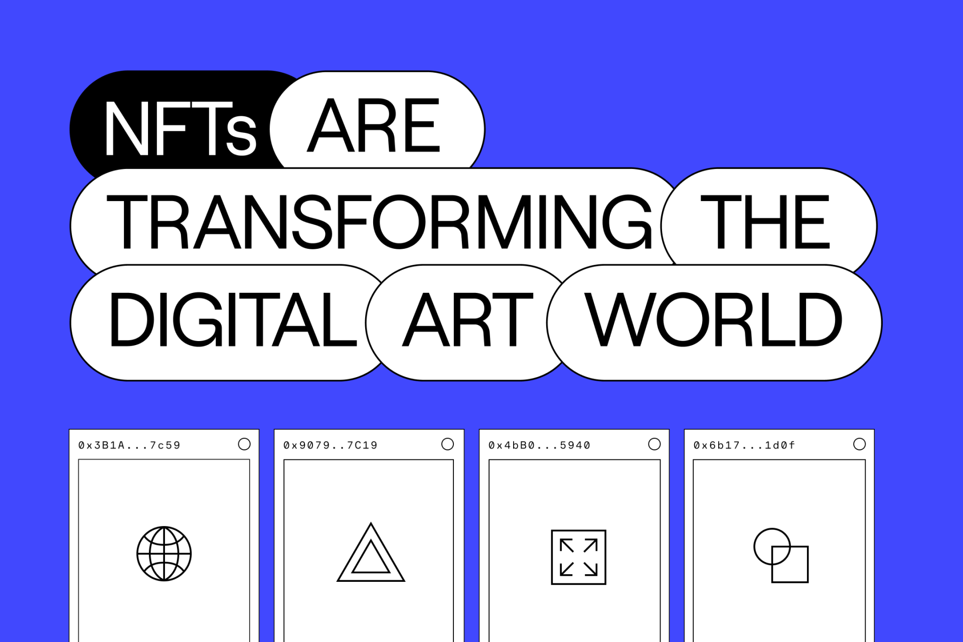NFTs are transforming the digital art world.