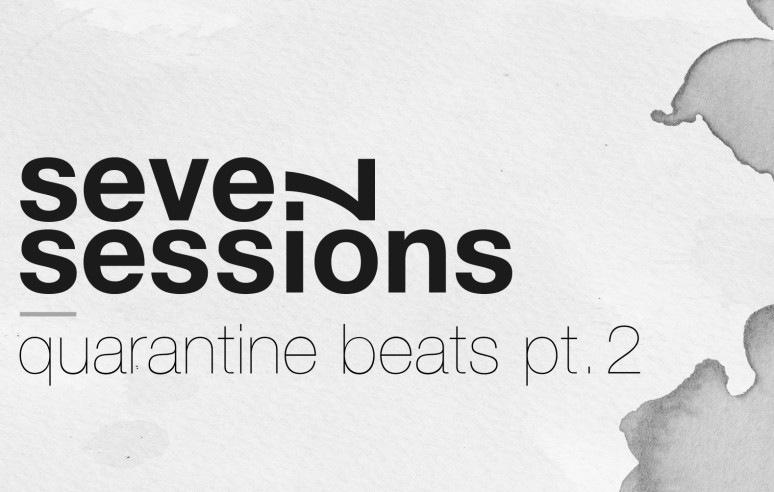 Seven Sessions — Quarantine Beats pt. 2