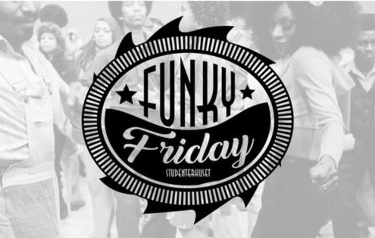 FUNKY FRIDAY / STUDENTERHUSET CLUB NIGHT