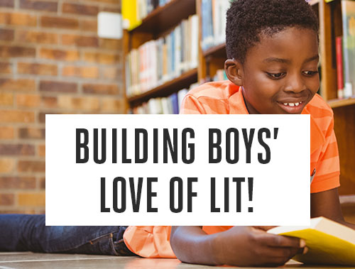 Building Boys' Love of Lit!