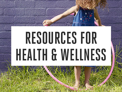 10 Health &  Wellness Resources