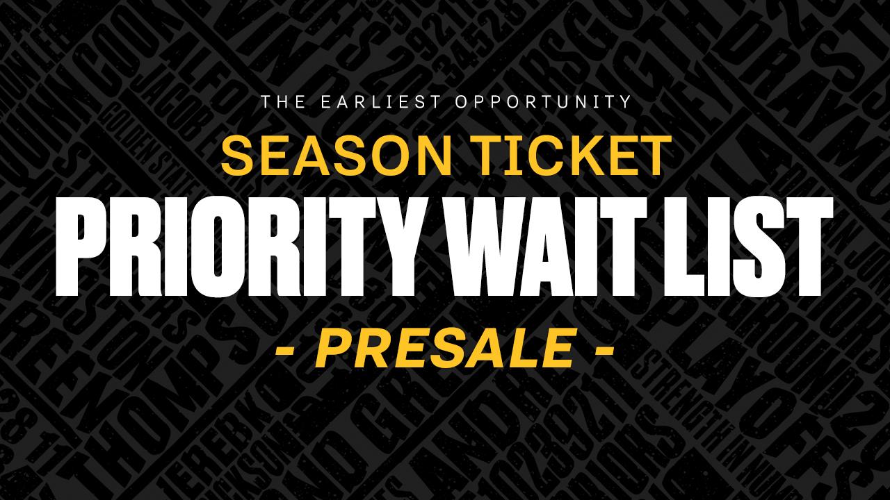 cb426ea1c61 Season Ticket Priority Wait List Presale