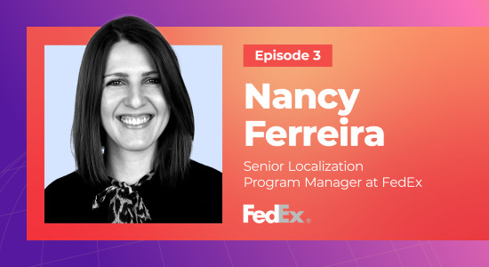How Translation Fits Into Digital Transformation at FedEx, with Nancy Ferriera