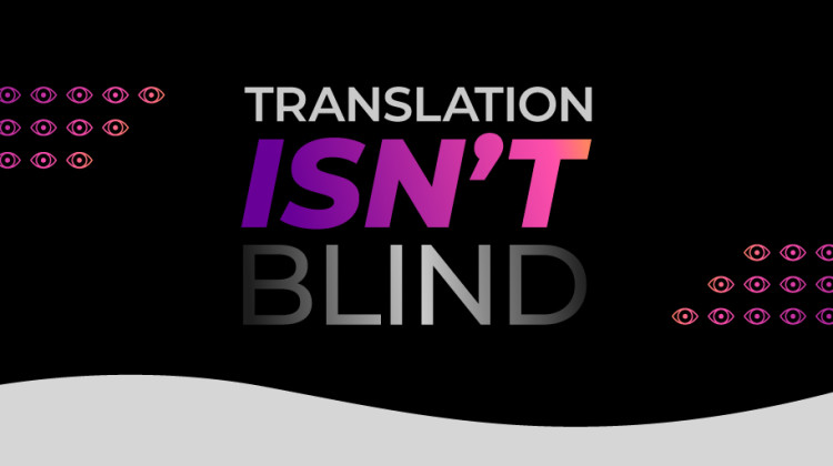 Translation Isn't Blind