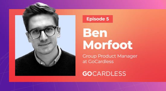 What Engineers Prioritize When It Comes to Localization, Featuring Ben Morfoot at GoCardless