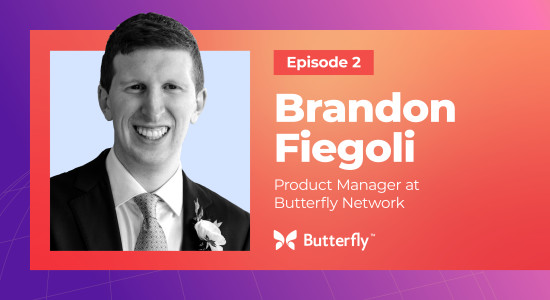 """All systems go"" with Butterfly Network's Brandon Fiegoli"