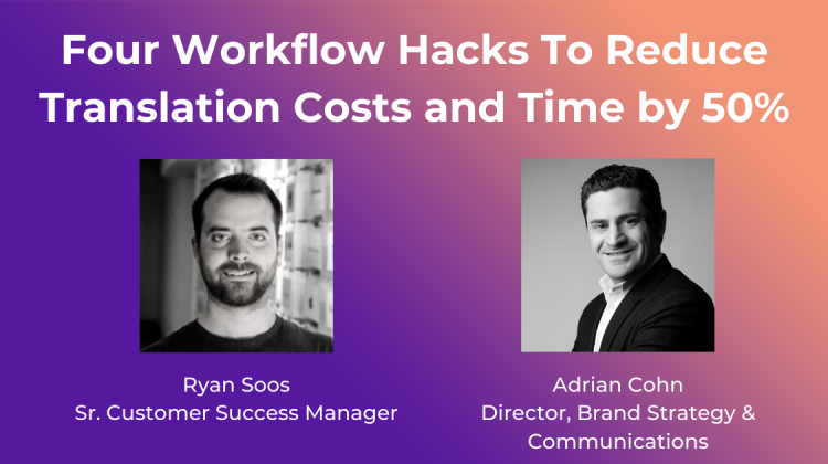 Four Workflow Hacks to Reduce Translation Costs and Time by 50%
