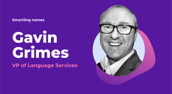 Translation Industry Veteran Gavin Grimes Joins Smartling's Leadership Team