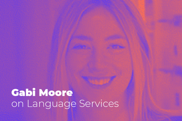 Gabi Moore with Smartling on Language Services