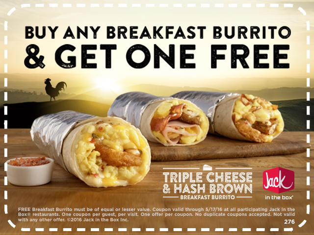 Jack in the box has a coupon for a free breakfast burrito when you buy